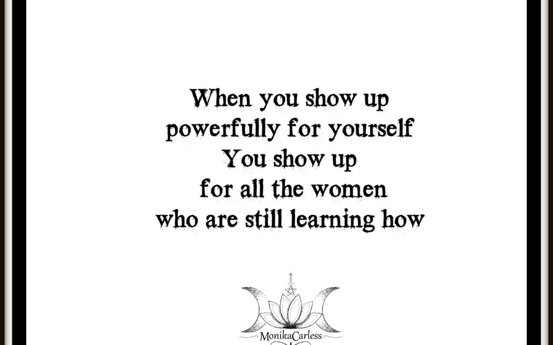 For the Women Who Are Still Learning How…
