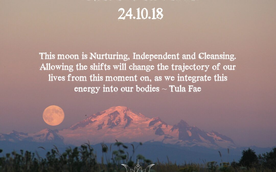 Taurus Full Moon ~ 24.10.18 ~ Expression of the DNA of the Soul.